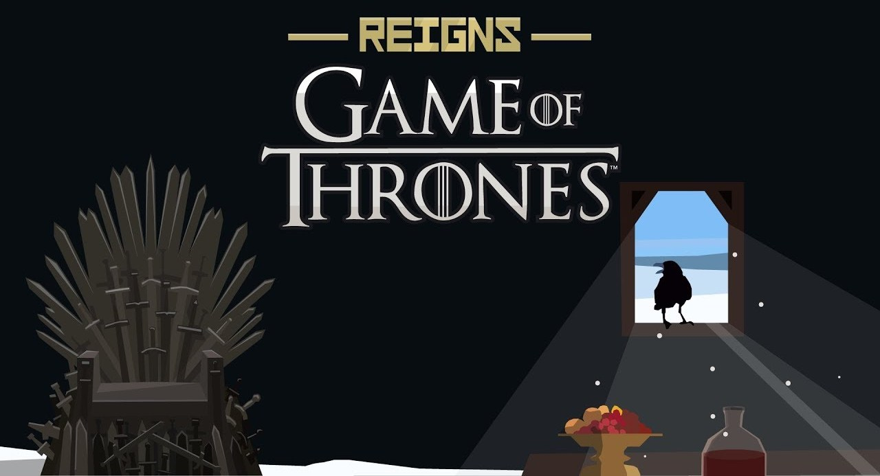 Reigns; Game of Thrones